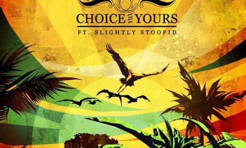 """Stick Figure's new single """"Choice is Yours"""" with Slightly Stoopid"""