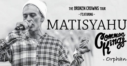 The Broken Crowns Tour with Matisyahu and Common Kings