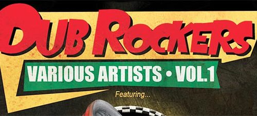 Dub Rockers Compilation Volume 1 out now