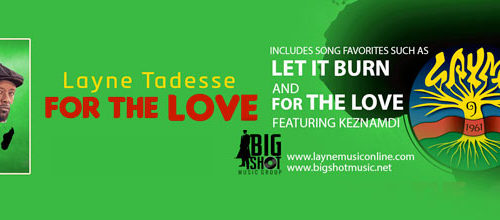 Layne Tadesse 'For The Love' review