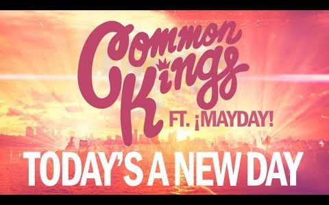 "Common Kings release new video ""Today's a New Day"""