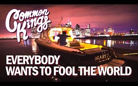 "Common Kings ""Everybody Wants To Fool The World"" music video"