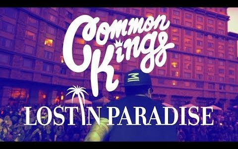 "Common Kings release new music video for ""Lost In Paradise"""