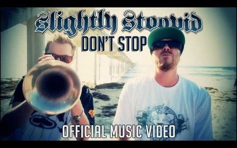 """Don't Stop"" – Official Slightly Stoopid music video"