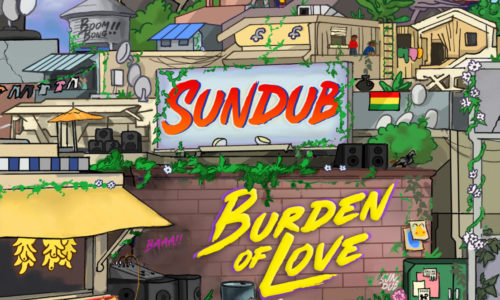 SUNDUB drops 'Burden of Love' LP