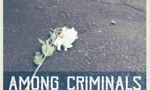 "WORLD TRACK PREMIERE: Among Criminals ""60,000 Messages"""