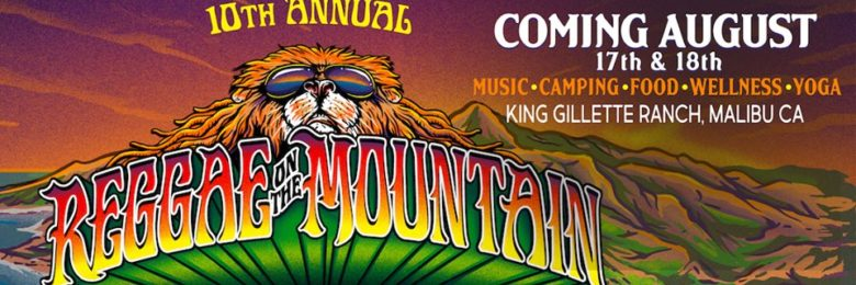 10th Annual Reggae on the Mountain Fest heading to Malibu