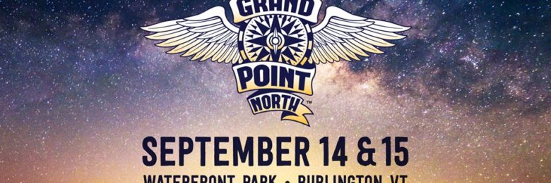 Grand Point North set for Year Nine in Burlington, VT