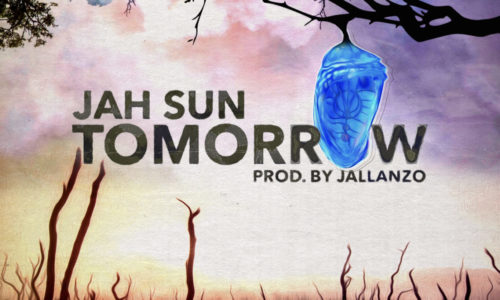 "WORLD TRACK PREMIERE: Jah Sun ""Tomorrow"""