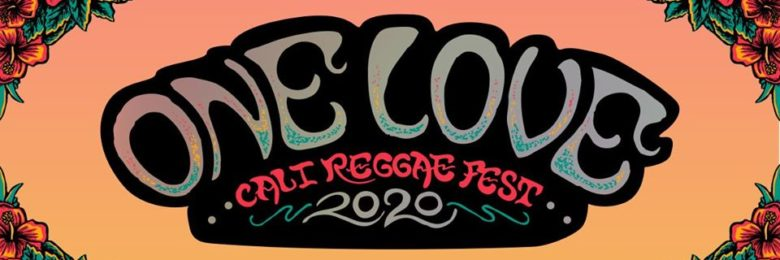 One Love Cali Reggae Fest reveals  massive lineup for 2020