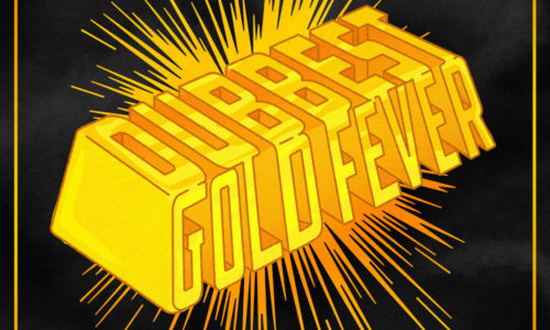 DUBBEST 'Gold Fever' album review