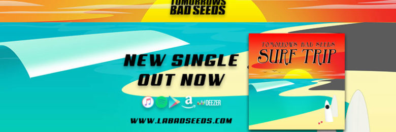 "Tomorrows Bad Seeds comments on new single, ""Surf Trip"""