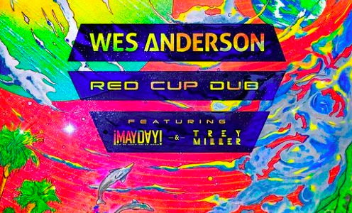 "Wes Anderson recruits ¡MAYDAY! & Trey Miller in ""Red Cup Dub"""