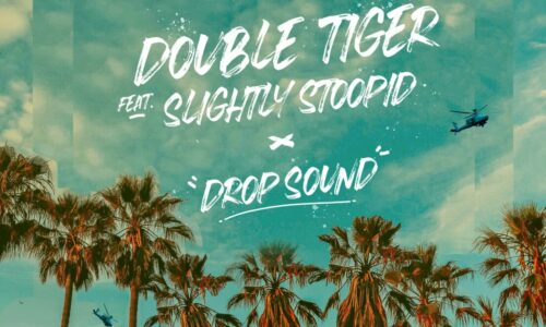 "WORLD TRACK PREMIERE: Double Tiger ""Drop Sound"", feat. Slightly Stoopid"