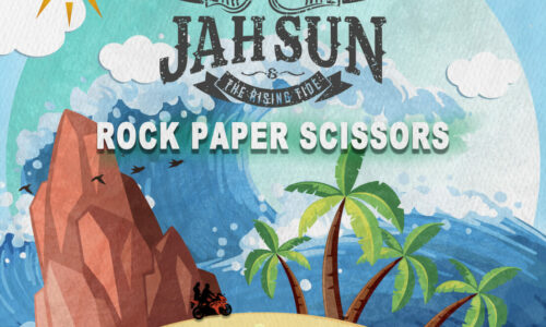 "WORLD TRACK PREMIERE: Jah Sun and The Rising Tide ""Rock Paper Scissors"""