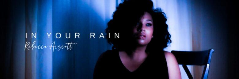 """WORLD TRACK PREMIERE: Rebecca Arscott """"In Your Rain"""""""