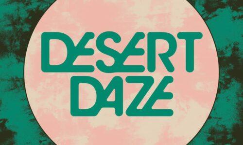 Desert Daze set for mystical metamorphosis November 2021