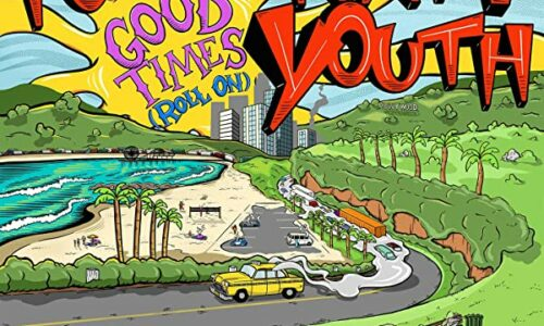 Fortunate Youth drops 'Good Times (Roll On)' full-length LP
